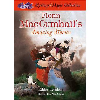 Fionn Mac Cumhail's Amazing Stories by Edmund Lenihan - Alan Clarke -