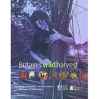 Britain's Wild Harvest by Hew Hew - Helen Sanderson - Hew D V Prender