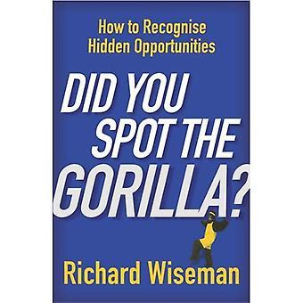 Har du plats Gorilla?: hur man känner igen de dolda möjligheterna i ditt liv