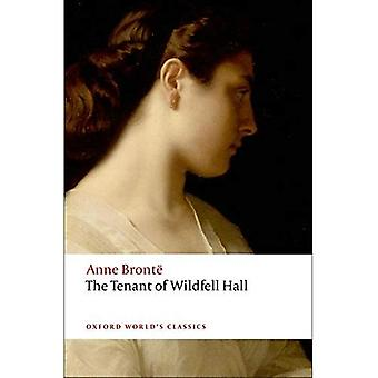 De huurder van Wildfell Hall (Oxford World's Classics)