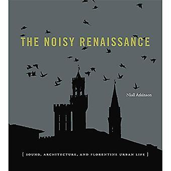 The Noisy Renaissance: Sound,�Architecture, and Florentine�Urban Life