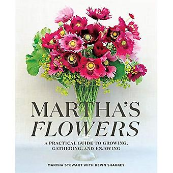 Martha's Flowers: A Practical�Guide to Growing, Gathering,�and Enjoying