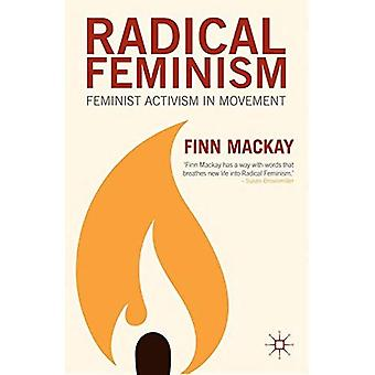 Radikalfeminism: Feministisk aktivism i rörelse