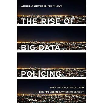 La montée de la police de données volumineuses: Surveillance, Race et l'avenir de l'application de la loi