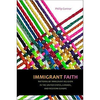 Immigrant Faith: Muster der Einwanderer Religion in den Vereinigten Staaten, Kanada und Westeuropa
