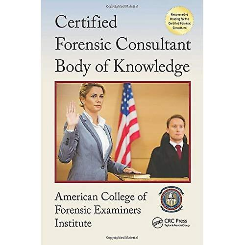 Certified Forensic Consultant Body of Knowledge (Center for National Threat Assessment)