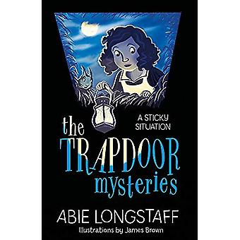 The Trapdoor Mysteries: A Sticky Situation: Book 1 (The Trapdoor Mysteries)