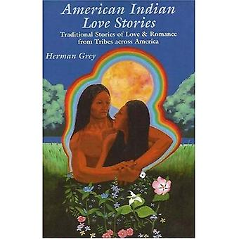American Indian Love Stories: Traditional Stories of Love and Romance from Tribes Across America