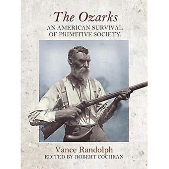 De Ozarks: Een Amerikaanse voortbestaan van primitieve samenleving (Kronieken van de Ozarks)