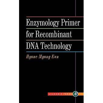 Enzymologie Primer pour la technologie de recombinaison de l'ADN par Eun & HyoneMyong