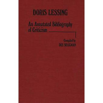Doris Lessing An Annotated Bibliography of Criticism by Seligman & Dee