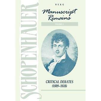 Manuscript Remains Volume II Critical Debates 1891818 by Schopenhauer & Arthur