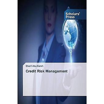 Kredit Risk Management av Abu Karsh Sharif