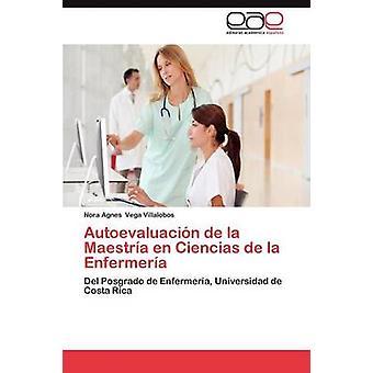 Autoevaluacion de La Maestria En Ciencias de La Enfermeria por Vega Villalobos Nora Agnes
