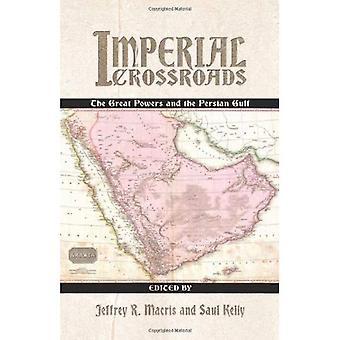 Carrefour impériale: Les grandes puissances et le golfe Persique