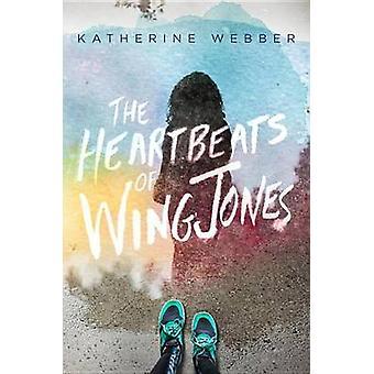 The Heartbeats of Wing Jones by Katherine Webber - 9780399555022 Book