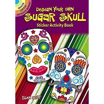 Design Your Own Sugar Skull Sticker Activity Book by Design Your Own