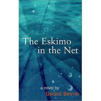 The Eskimo in the Net by Gerard Beirne - 9780714530932 Book
