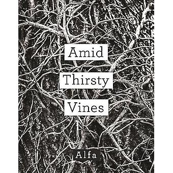 Amid Thirsty Vines - Poems by Amid Thirsty Vines - Poems - 978125020261