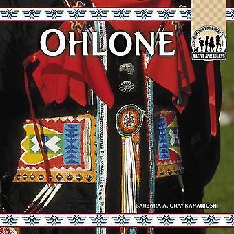 The Ohlone by Barbara A. Gray-Kanatiiosh - 9781577656036 Book