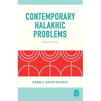 Contemporary Halakhic Problems - VII by Rabbi J David Bleich - 9781592