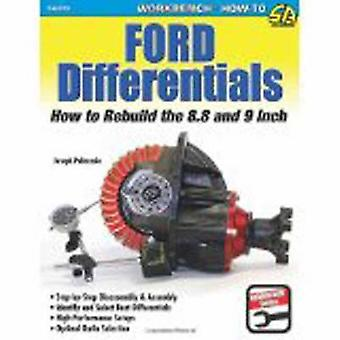 Ford Differentials - How to Rebuild the 8.8 Inch and 9 Inch by Joseph