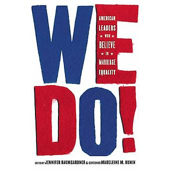 We Do! - American Leaders Who Believe in Marriage Equality by Jennifer