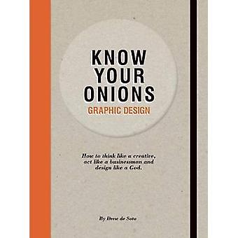 Know Your Onions Graphic Design - How to Think Like a Creative - Act L