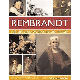 Rembrandt - sa vie et travaille à 500 Images par Rosalind Ormiston - 97