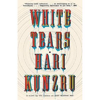 White Tears by Hari Kunzru - 9781101973219 Book