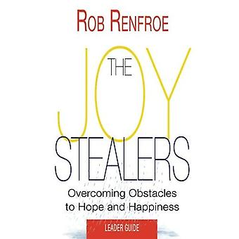 The Joy Stealers Leader Guide: 5 Obstacles to Hope� and Happiness (Joy Stealers)