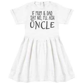If Mum & Dad Say No, I'll Ask My Uncle Baby Dress