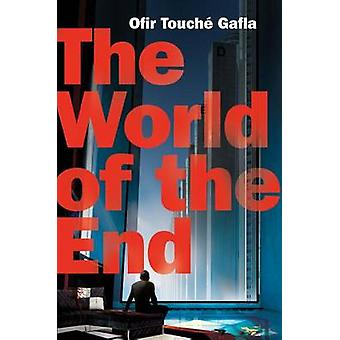 The World of the End by Ofir Touche Gafla - 9780765333575 Book