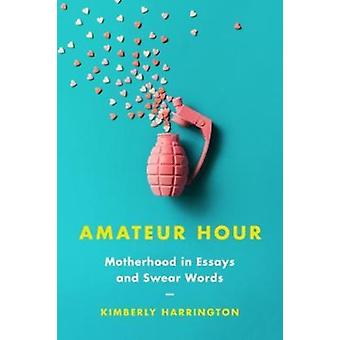 A Real Piece of Work  Essays on Motherhood by Kimberly Harrington