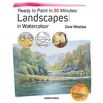 Ready to Paint in 30 Minutes Landscapes in Watercolour by Dave Woolass