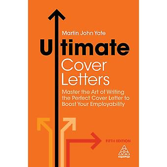 Ultimate Cover Letters by Martin John Yate