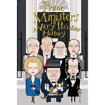 British Prime Ministers A Very Peculiar History by David Arscott