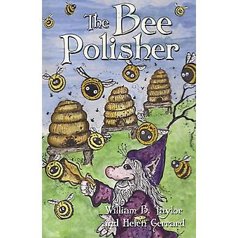 The Bee Polisher by Taylor & William B.