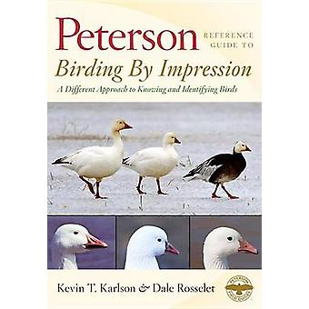 Peterson Reference Guides - Birding by Impression - A Different Approac