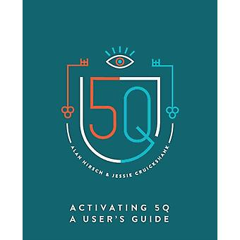 Activating 5Q A Users Guide by Hirsch & Alan
