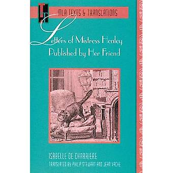 Letters of Mistress Henley Published by Her Friend by Philip Stewart