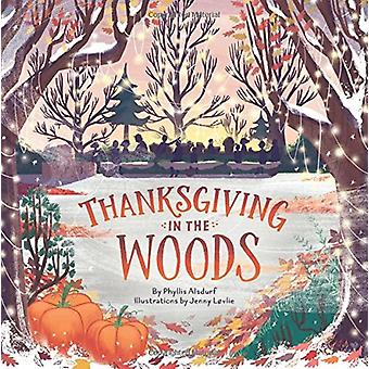 Thanksgiving in the Woods by Phyllis Alsdurf - 9781506425085 Book