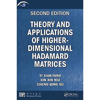 Theory and Applications of HigherDimensional Hadamard Matrices Second Edition by Yang & Yi Xian
