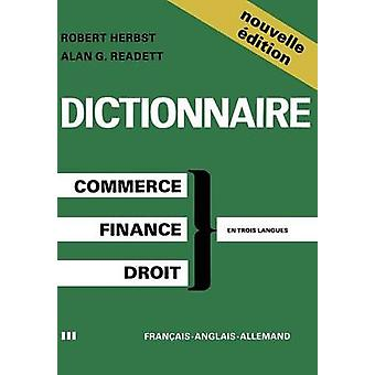 Dictionary of Commercial Financial and Legal Terms  Dictionnaire des Termes Commerciaux Financiers et Juridiques  Wrterbuch der Handels Finanz und Rechtssprache by HERBST