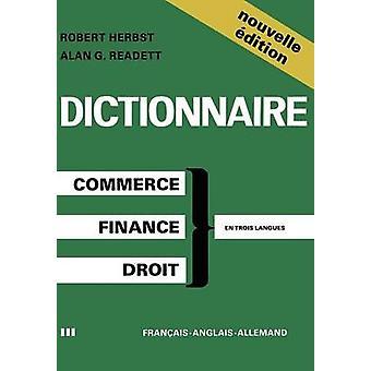 Dictionary of Commercial Financial and Legal Terms Dictionnaire des Termes Commerciaux Financiers et Juridiques Wrterbuch der Handels Finanz und Rechtssprache von HERBST