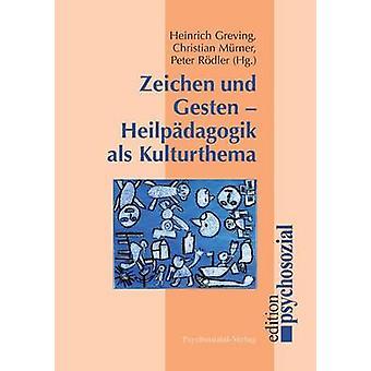 Zeichen und Gesten  Heilpdagogik als Kulturthema by Greving & Heinrich