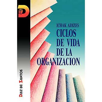 Ciclos De Vida De la Organizacion Corporate Lifecycles  Spanish edition by Adizes Ph.D. & Ichak