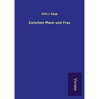 Zwischen Mann und Frau by Zapp & Arthur