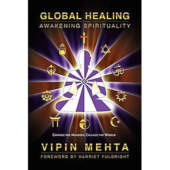 Global Healing Awakening Spirituality by Mehta & Vipin