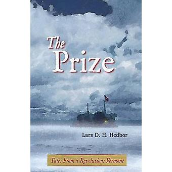 The Prize Tales from a Revolution  Vermont by Hedbor & Lars D. H.